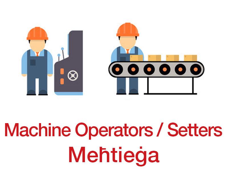 Il Kumpanija C. Cini Mfg Ltd, Qed Tfittex Machine Operators/Setters  Bu0027esperjenza.